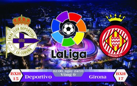 Soi kèo bóng đá Deportivo vs Girona 02h00, ngày 24/10 La Liga