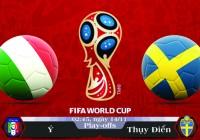 Soi kèo bóng đá Ý vs Thụy Điển 02h45, ngày 14/11 Vòng Loại World Cup 2018