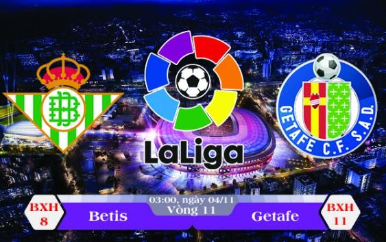 Soi kèo bóng đá Betis vs Getafe 03h00, ngày 04/11 La Liga