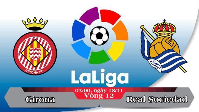 Soi kèo bóng đá Girona vs Real Sociedad 03h00, ngày 18/11 La Liga