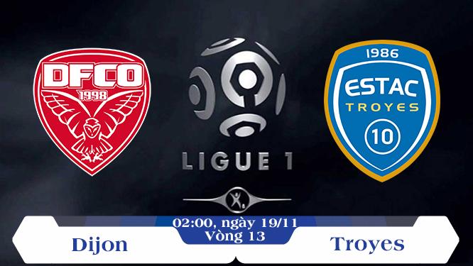 Soi kèo bóng đá Dijon vs Troyes 02h00, ngày 19/11 Giải Vô Địch Quốc Gia Pháp